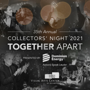 Visual Arts Center of Richmond's 35th Annual Collectors' Night, Presented by Dominion Energy