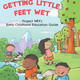 Getting Little Feet WET Early Childhood Education Guide