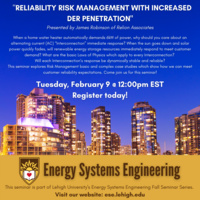 "Energy Systems Engineering Spring Seminar Series:  ""Reliability Risk Management with Increased DER Penetration"""