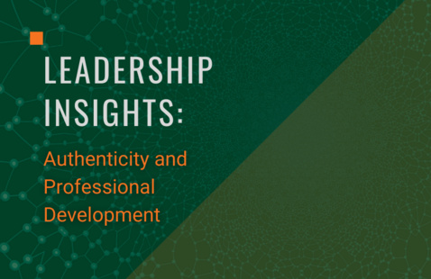 Leadership Insights: Authenticity and Professional Development