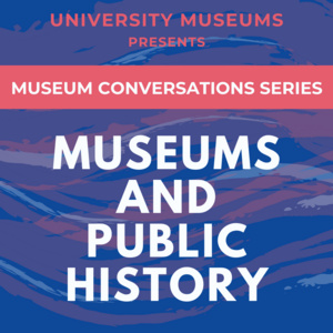 Museum Conversations: Museums and Public History