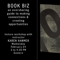 Book Biz: An Oversharing Guide to Making Connections & Creating Opportunities