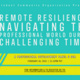 Remote Resilience: Navigating the Professional World During Challenging Times