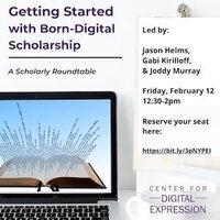 Getting Started w/ Born Digital Scholarship