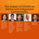 The Impact of COVID on Native and Indigenous Communities