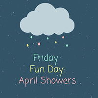 "Photo of a rain cloud with the phrase ""Friday Fun Day: April Showers."""