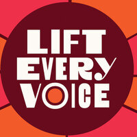 Lift Every Voice. Text is in a maroon circle border that has abstract shapes that are pink and orange in the background.