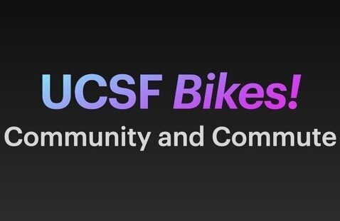 UCSF Bikes! Community and Commute