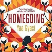 """Book Discussion: """"Homegoing"""" by Yaa Gyasi"""