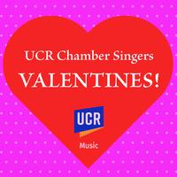 UCRChamberSingers: Valentines! concert