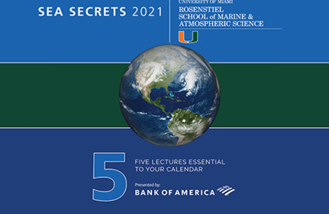 Sea Secrets Lecture Series 2021 with Diego Lirman, Ph.D. and Andrew Baker, Ph.D.