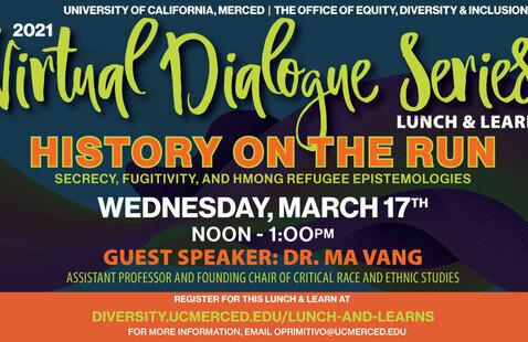 2021 Virtual Dialogue Series: History On The Run: Secrecy, Fugitivity, and Hmong Refugee Epistemologies