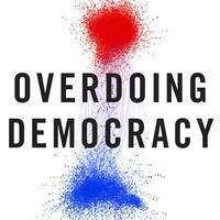 Overdoing Democracy: The Problem of Political Polarization