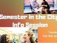 Semester in the City Info Session, Tuesday February 16 2 PM