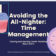 Virtual Workshop: Avoiding the All-Nighter + Time-Management