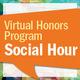 Virtual Honors Program Social Hour