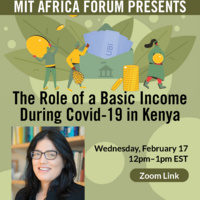 "MIT Africa Forum presents ""The Role of a Basic Income During COVID-19 in Kenya"""