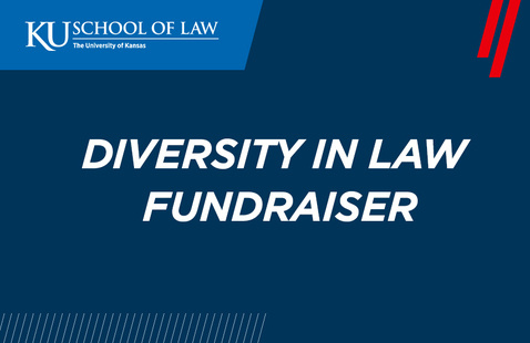 Diversity in Law Fundraiser - KU School of Law