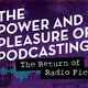 The Power and Pleasure of Podcasting 2: The Return of Radio Fiction