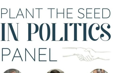 Plant the Seed in Politics Panel