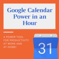 Google Calendar Power in an Hour | LTS