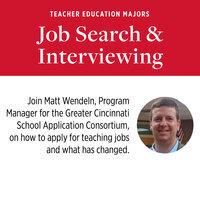 Teacher Education Majors: Job Search & Interviewing