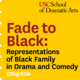 Fade to Black: Representations of Black Family in Drama and Comedy