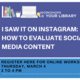 I Saw It on Instagram: How to Evaluate Social Media Content