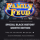 Special Black History Month Family Feud