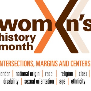 """""""Womxn's history month"""" """"Intersections, margins, and centers"""""""