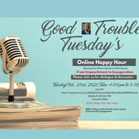 Good Trouble Tuesday - Online Happy Hour