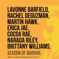 Season of Warhol: Black Artists Engagement Project