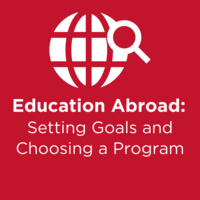 Education Abroad: Setting Goals and Choosing a Program