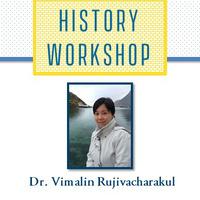 History Workshop April 20 with Vimalin Rujivacharakul