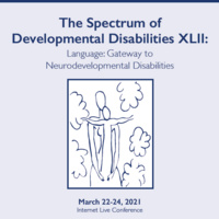 The Spectrum of Developmental Disabilities XLII: Language: Gateway to Neurodevelopmental Disabilities