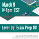 Level Up: Exam Prep 101
