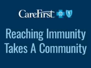 Reaching Immunity Takes A Community: Live Virtual Panel Hosted by CareFirst BlueCross BlueShield