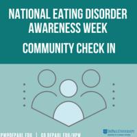 National Eating Disorder Awareness Week: Community Check In