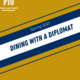 Dining with a Diplomat - Professional Dining Etiquette