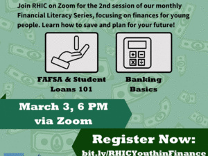 "Money falling in green background. Two animations of hand holding revolving coin and calculator with rolling coins next to it. Text reads ""Youth in Finance: Join RHIC on Zoom for the 2nd session of our monthly Financial Literacy Series, focusing on finances for young people. Learn how to save and plan for your future! FAFSA & Student Loans 101, Banking Basics. March 3, 6 PM via Zoom. Register now: bit.ly/RHICYouthinFinance"