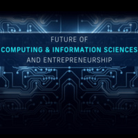 Future of Computing & Information Sciences and Entrepreneurship