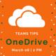Teams Tips | OneDrive