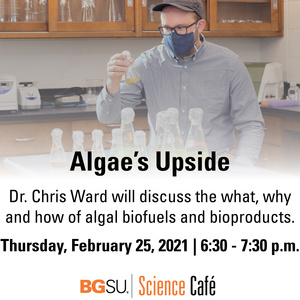BGSU Science Cafe: Algae's Upside