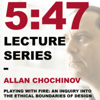 ENVD 5:47 Lecture | Playing with Fire: An Inquiry Into the Ethical Boundaries of Design
