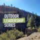 outdoor leadership series