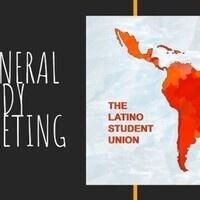 Latino Student Union General Body Meeting