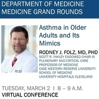 "Medicine Grand Rounds: Rodney Folz, MD, PhD - ""Asthma in Older Adults and Its Mimics"""