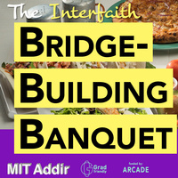 The Interfaith Bridge-Building Banquet, a Grad friendly event sponsored in part by ARCADE funding