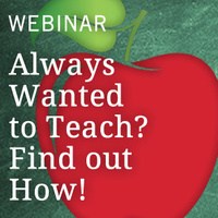 Always Wanted to Teach? Find out How!