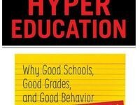 Hyper Education: Why Good Schools, Good Grades, and Good Behavior Are Not Enough, by Pawan Dhingra
